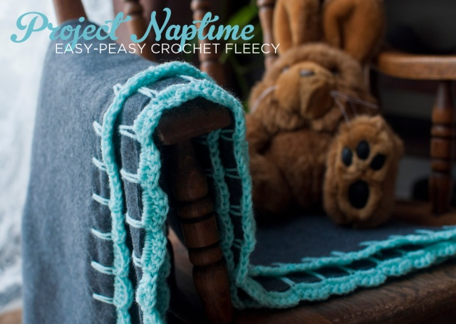 Project Naptime - Easy-Peasy Crochet Fleecy